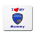 I Love My Police Mommy Mousepad