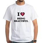 I Love Being Beautiful T-Shirt