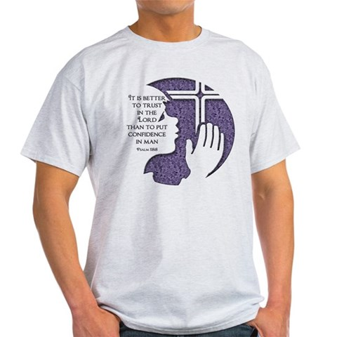 Psalm 118 verse 8 Religion Light T-Shirt by CafePress
