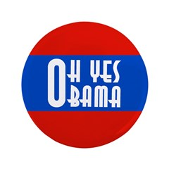 O Oh Yes Obama! Big 3.5 Button