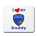 I Love Police Daddy Mousepad