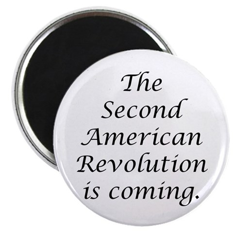 2nd American Revolution  Political 2.25 Magnet 100 pack by CafePress