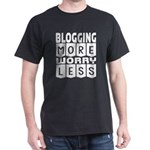 Blogging More Worry Less T-Shirt