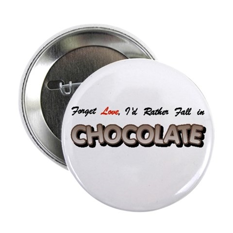 ...Fall in Chocolate Button Love 2.25 Button by CafePress