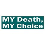 My Death, My Choice (bumper sticker)