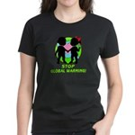 Stop Global Warming Women's Dark T-Shirt