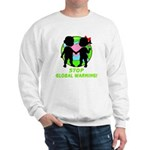 Stop Global Warming Sweatshirt