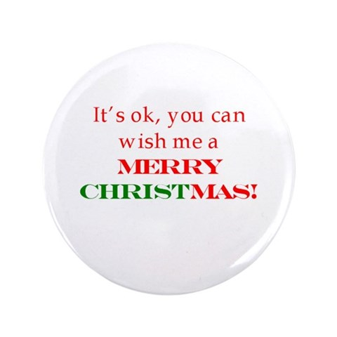 Wish me a Merry Christmas  Political 3.5 Button 100 pack by CafePress