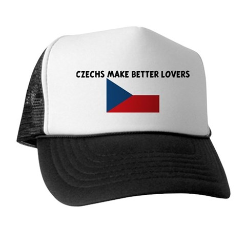 CZECHS MAKE BETTER LOVERS Places Trucker Hat by CafePress