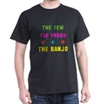 The Few, The Proud, The Banjo T-Shirt