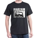 Rather be Driving trains! T-Shirt