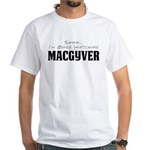 Shhh... I'm Binge Watching MacGyver White T-Shirt