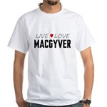 Live Love MacGyver White T-Shirt