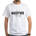 It's a MacGyver Thing Shirt