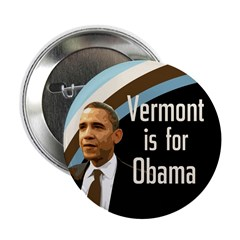 Vermont is for Barack Obama Button