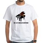 Piano Be An Organ Donor T-Shirt