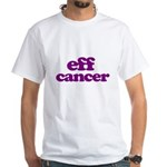 Eff Cancer T-Shirt