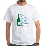 DREAMING OF A WHITE (WINE) T-Shirt