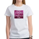 Stay Strong And Sparkle On Women's T-Shirt