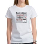 Don't follow heart, follow blog T-Shirt