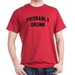 Probably Drunk T-Shirt