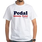 Pedal Mommy Pedal White T-Shirt