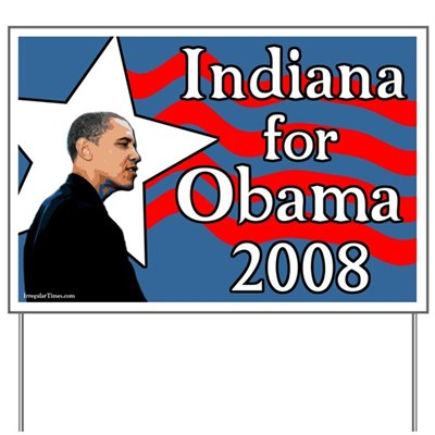Indiana voters support Barack Obama for President in 2008 with this lawn sign declaring Indiana for Obama 2008. For the future, vote Obama.