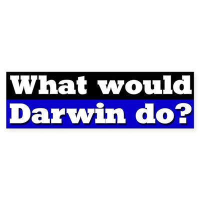 What Would Darwin Do Bumper Sticker