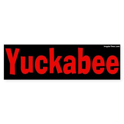 Yuckabee AntiHuckabee Bumper Sticker