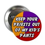 Priests Out of my kid's pants Button