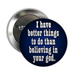 Better Things Than God Button