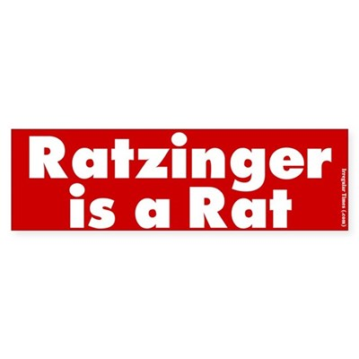 Ratzinger is a Rat Bumper Sticker