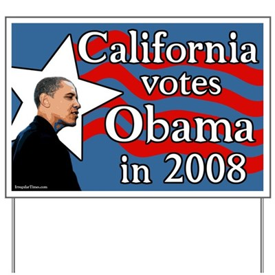 California voters put this sign out in their yards to declare their support for Barack Obama for President in 2008 on Super Tuesday and into the general election.