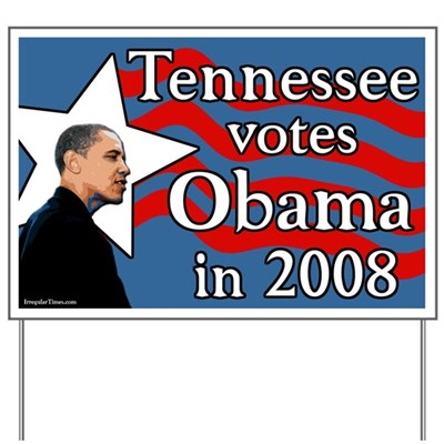 Tennessee Democrats support Barack Obama for President with this lawn sign because Barack Obama supports the progressive values America needs to bring us out of the Republican disasters of Bush.