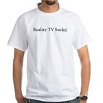 Reality TV Sucks White T-Shirt