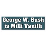 Bush Milli Vanilli Bumper Sticker