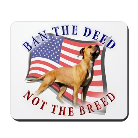 Ban the deed not the breed de Mousepad