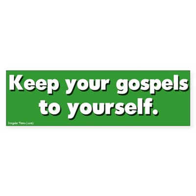 Keep Your Gospels Bumper Sticker