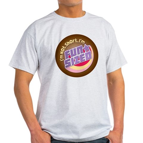 Fun-Sized  Funny Light T-Shirt by CafePress