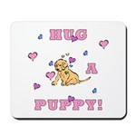 Hug A Puppy Mousepad