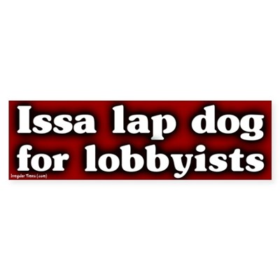 Issa Lobbyist Lap Dog Bumper Sticker