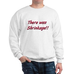 Seinfeld There was Shrinkage Sweatshirt