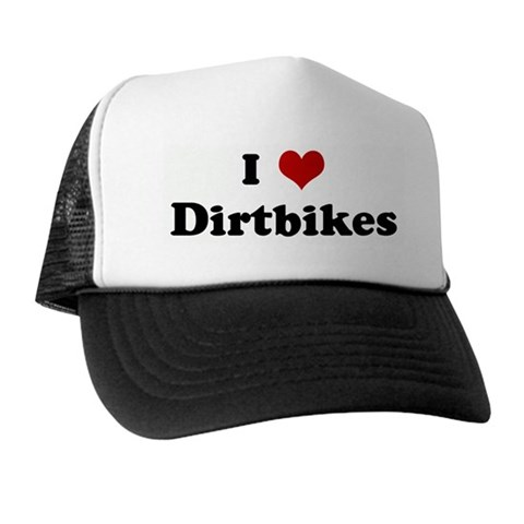 I Love Dirtbikes Humor Trucker Hat by CafePress
