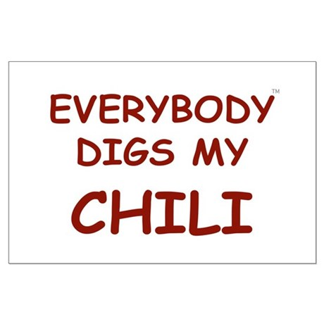 Everybody Digs My CHILI Large Poster