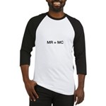 MR = MC Baseball Jersey