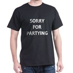 Sorry For Partying T-Shirt