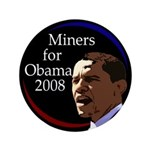 "Miners for Obama Big 3.5"" Button"