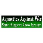 Agnostics Against War Bumper Sticker