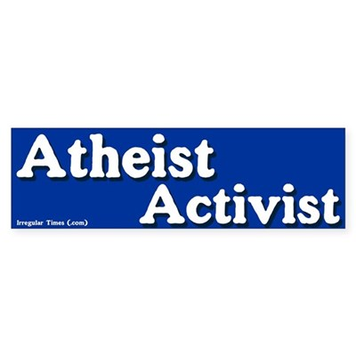 Atheist Activist Bumper Sticker