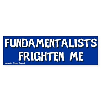 Fundamentalists Fear Bumper Sticker